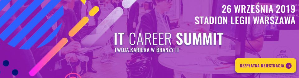 IT Career Summit - Twoja Kariera w branży IT